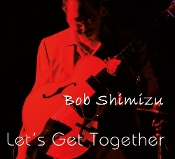 "Cover art for Bob Shimizu's ""Let's Get Together""."